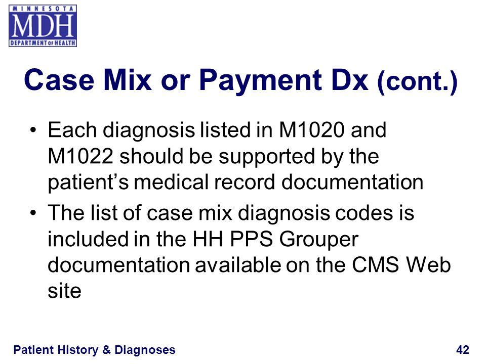 Case Mix or Payment Dx (cont.)