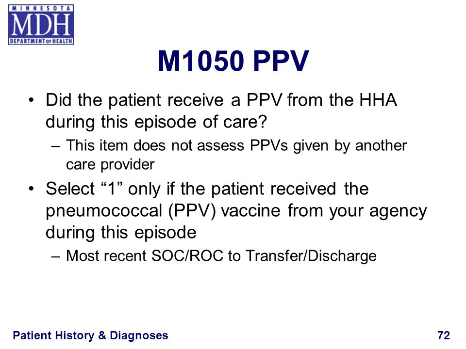 M1050 PPV Did the patient receive a PPV from the HHA during this episode of care This item does not assess PPVs given by another care provider.