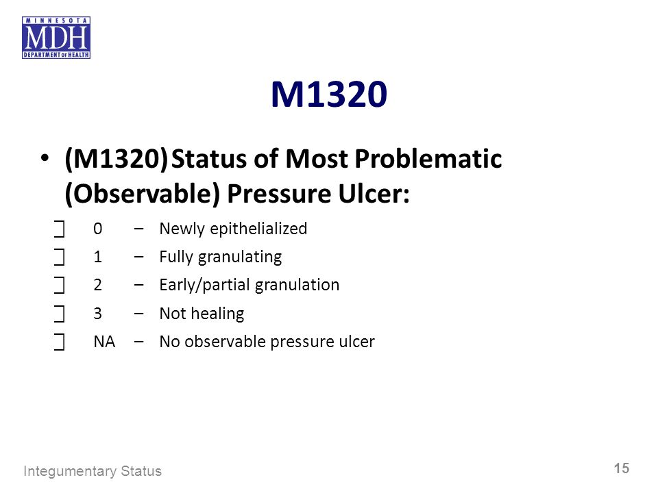 M1320 (M1320) Status of Most Problematic (Observable) Pressure Ulcer: