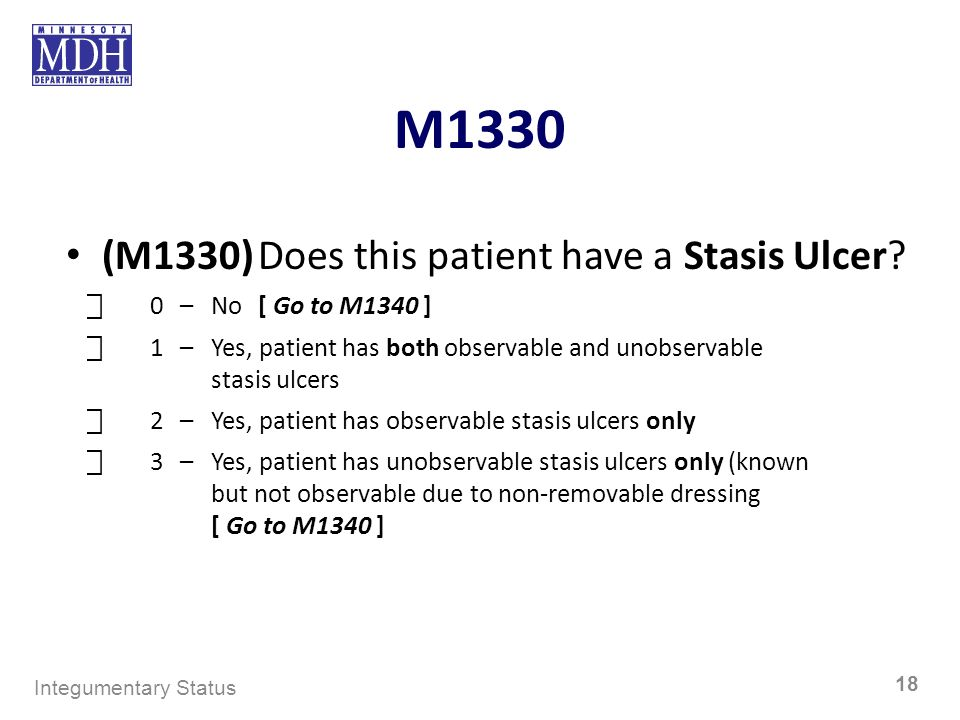 M1330 (M1330) Does this patient have a Stasis Ulcer