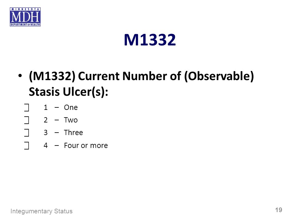 M1332 (M1332) Current Number of (Observable) Stasis Ulcer(s):