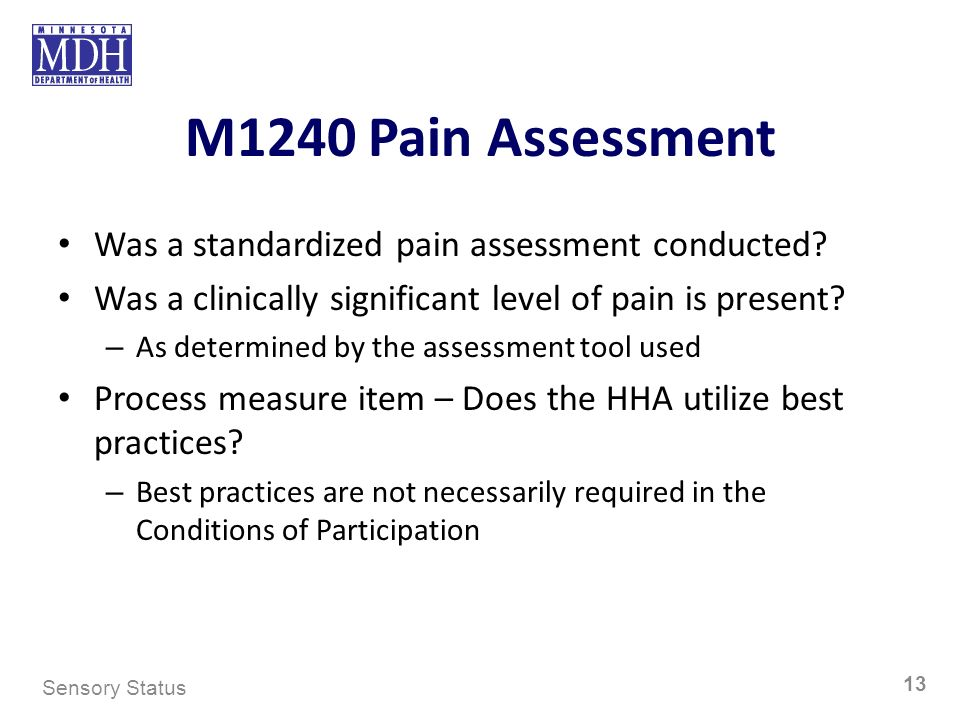 M1240 Pain Assessment Was a standardized pain assessment conducted