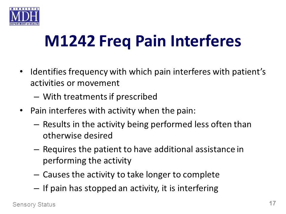 M1242 Freq Pain Interferes Identifies frequency with which pain interferes with patient's activities or movement.