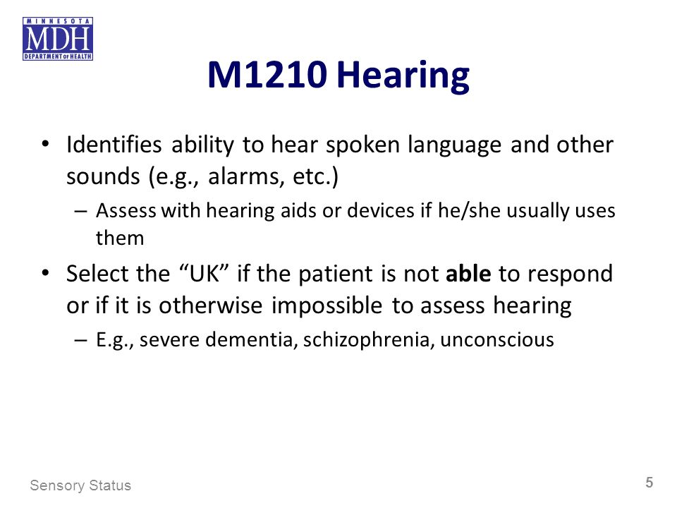 M1210 Hearing Identifies ability to hear spoken language and other sounds (e.g., alarms, etc.)