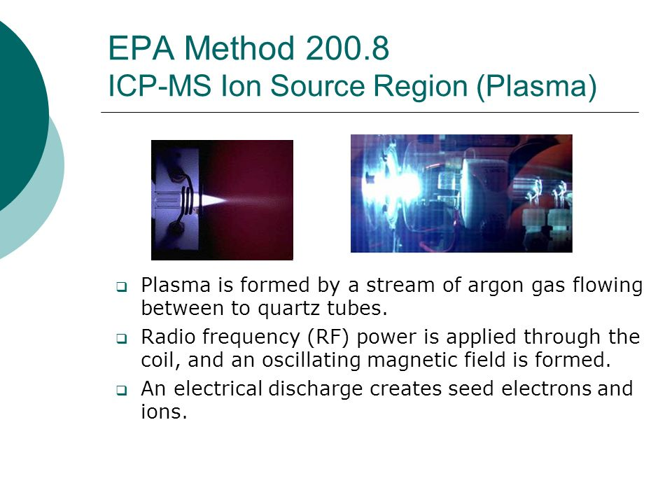 EPA Method 200.8 ICP-MS Ion Source Region (Plasma)