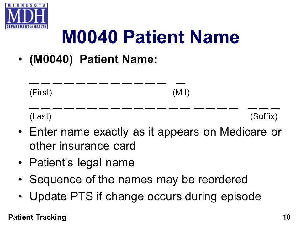 M0040 Patient Name __ __ __ __ __ __ __ __ __ __ __ __ __