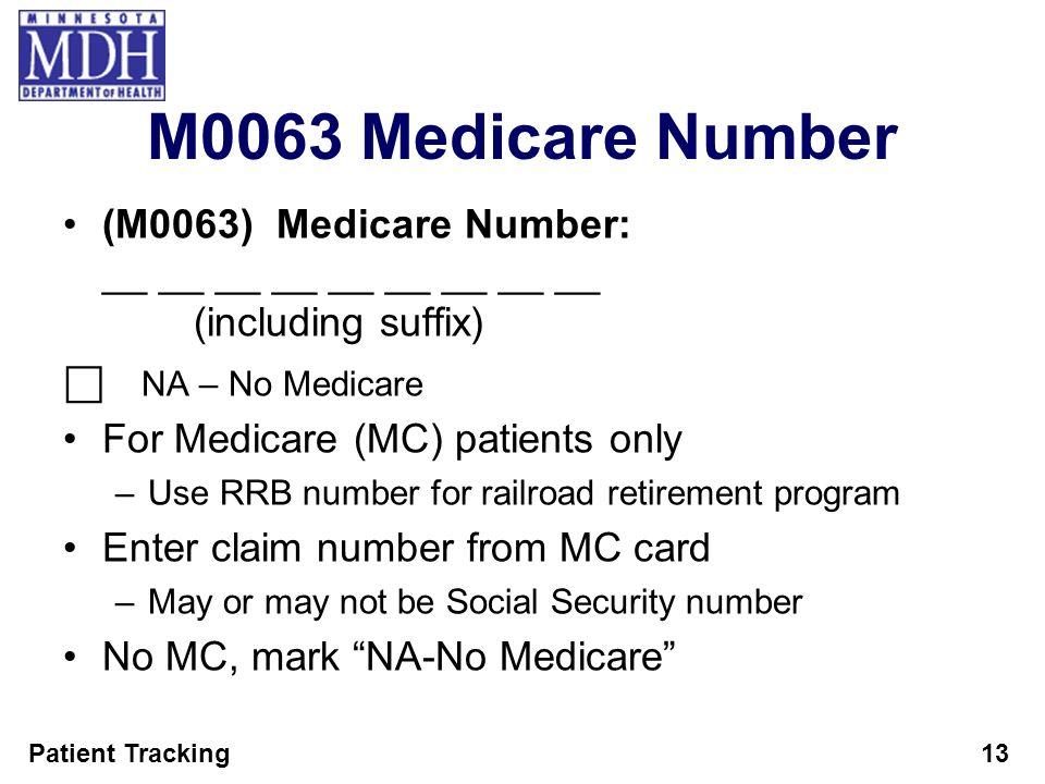 M0063 Medicare Number (M0063) Medicare Number: __ __ __ __ __ __ __ __ __ (including suffix)