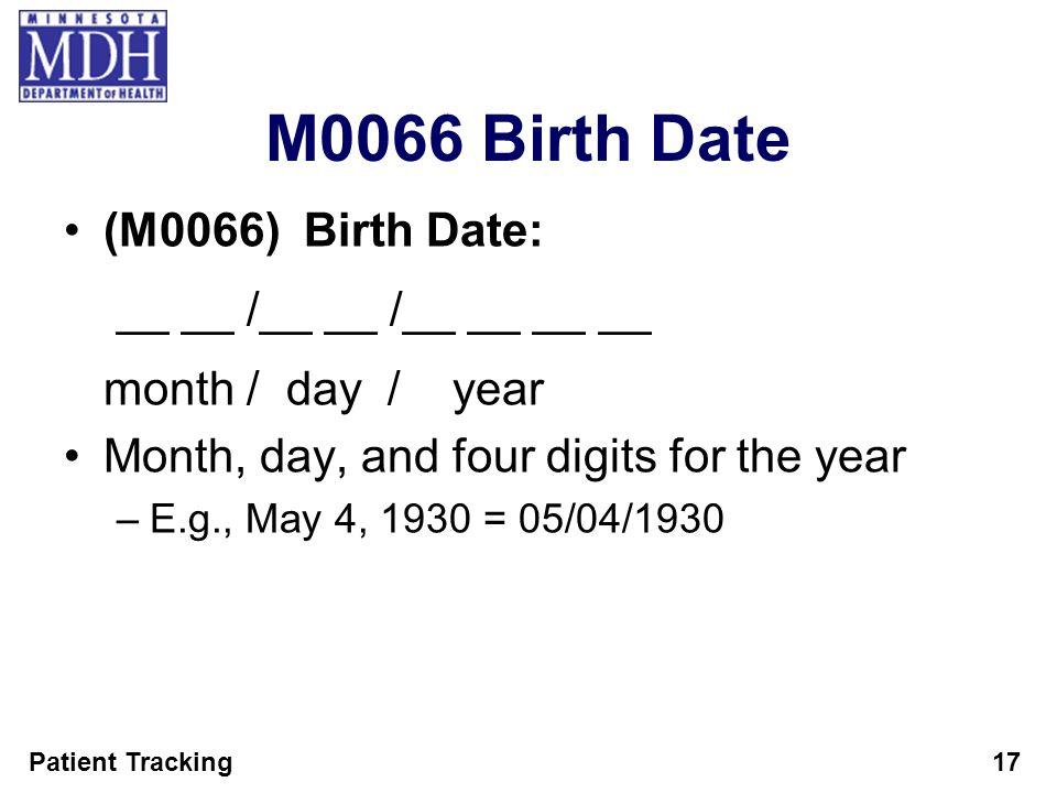 M0066 Birth Date (M0066) Birth Date: __ __ /__ __ /__ __ __ __