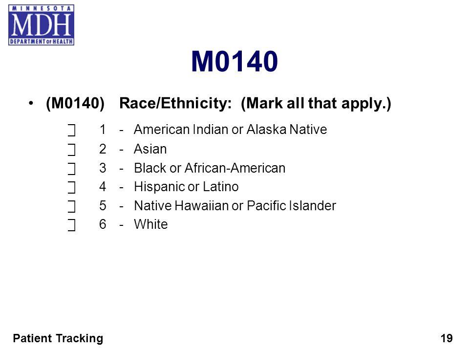 M0140 ⃞ 1 - American Indian or Alaska Native