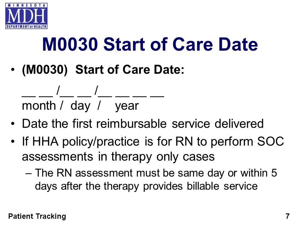 M0030 Start of Care Date (M0030) Start of Care Date: