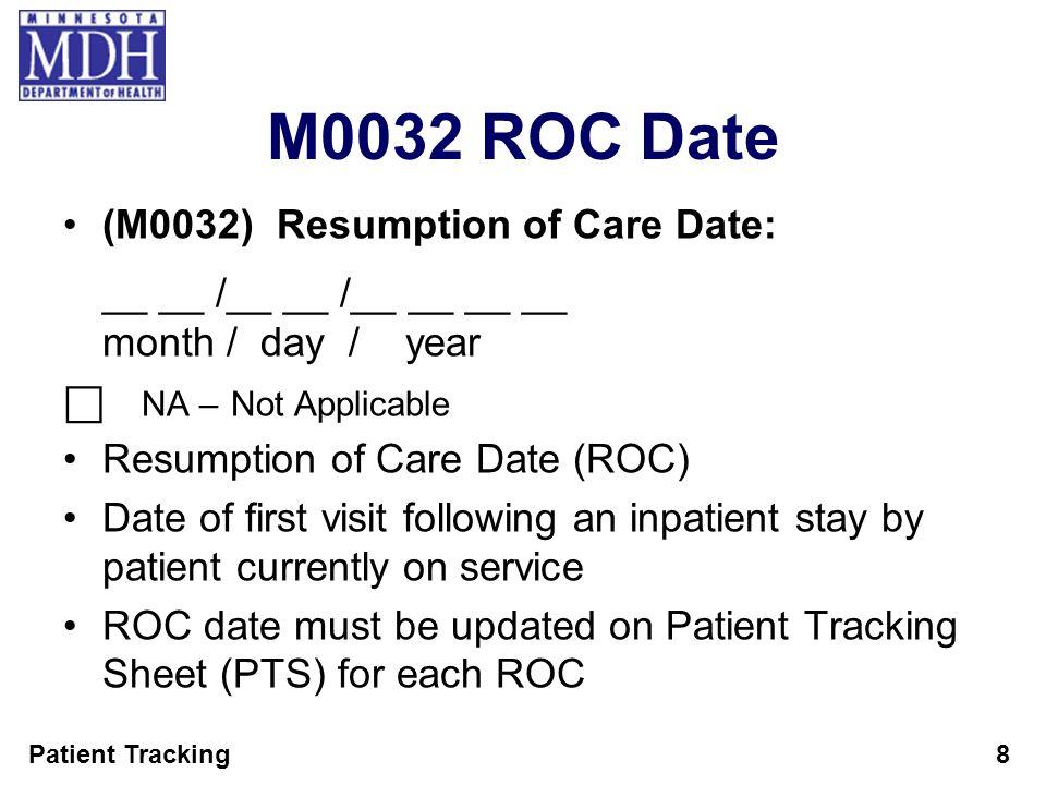 M0032 ROC Date (M0032) Resumption of Care Date: