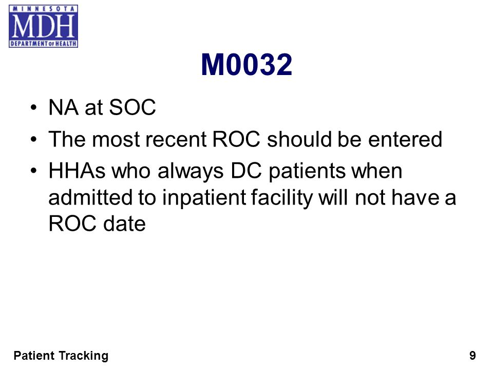 M0032 NA at SOC The most recent ROC should be entered
