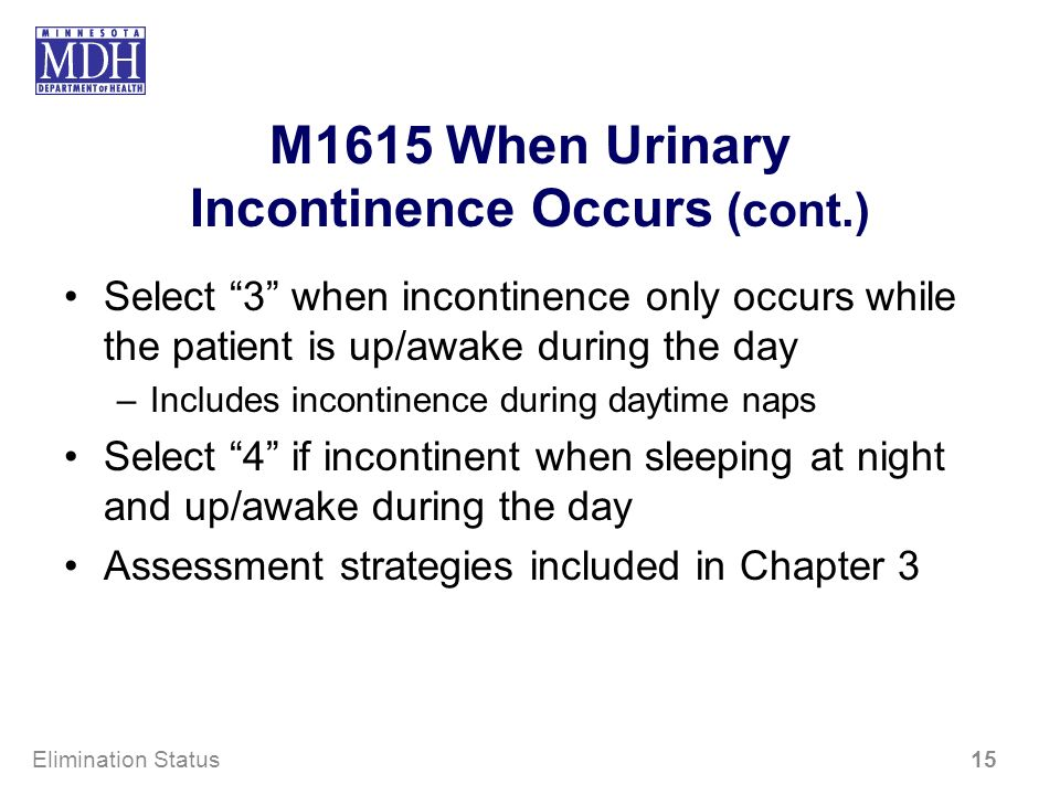 M1615 When Urinary Incontinence Occurs (cont.)