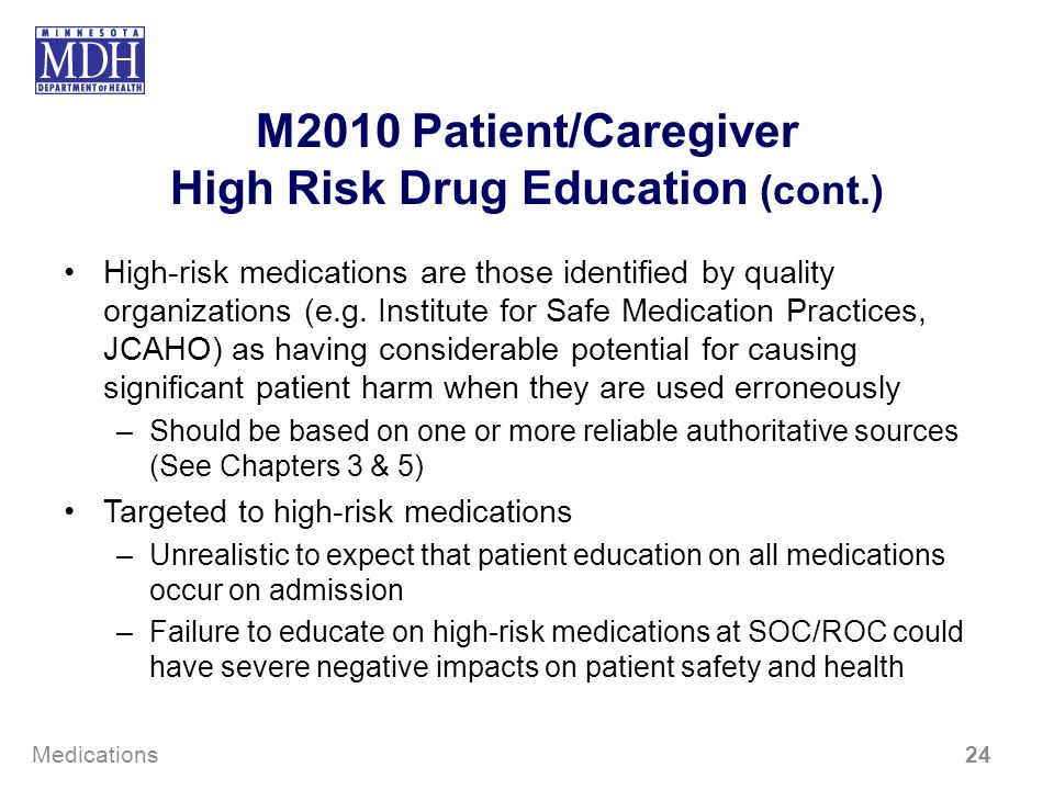 M2010 Patient/Caregiver High Risk Drug Education (cont.)