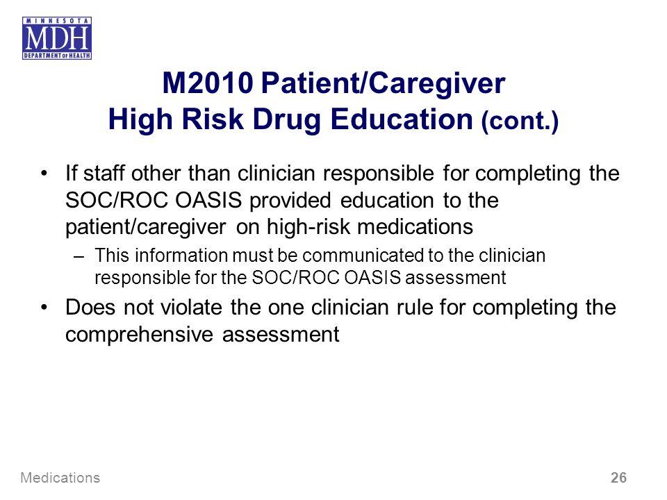 M2010 Patient/Caregiver High Risk Drug Education (cont.)