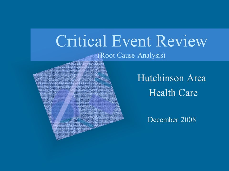 Critical Event Review (Root Cause Analysis)