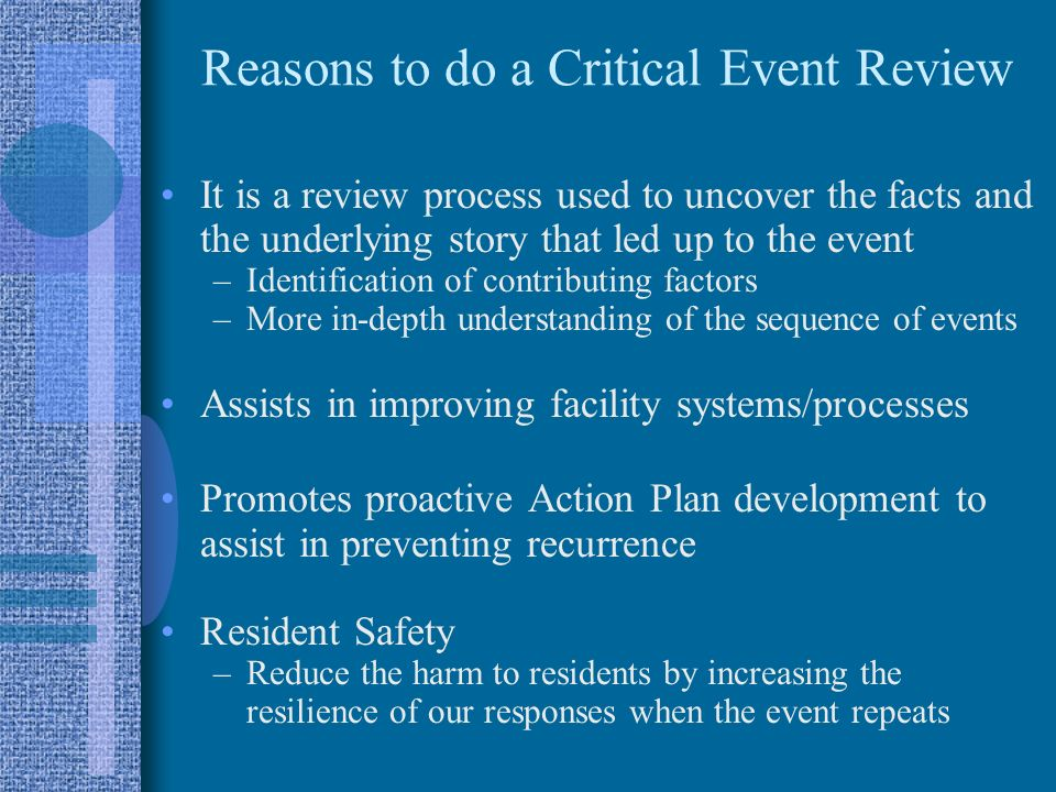 Reasons to do a Critical Event Review