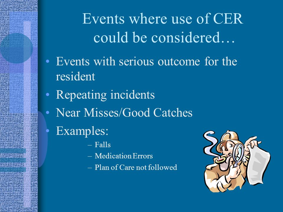 Events where use of CER could be considered…