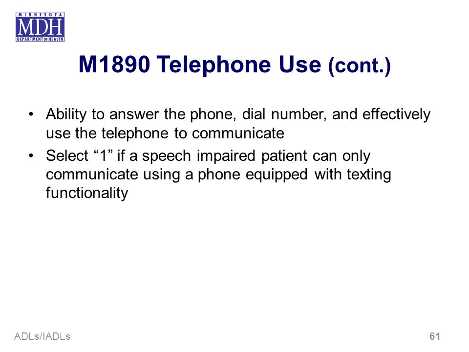 M1890 Telephone Use (cont.)Ability to answer the phone, dial number, and effectively use the telephone to communicate.