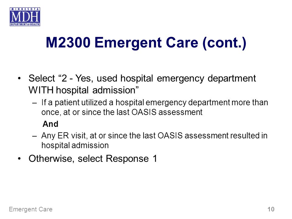 M2300 Emergent Care (cont.) Select 2 - Yes, used hospital emergency department WITH hospital admission