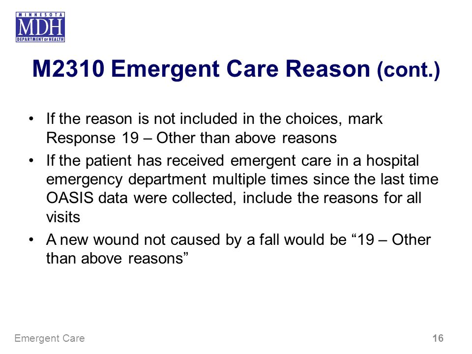 M2310 Emergent Care Reason (cont.)