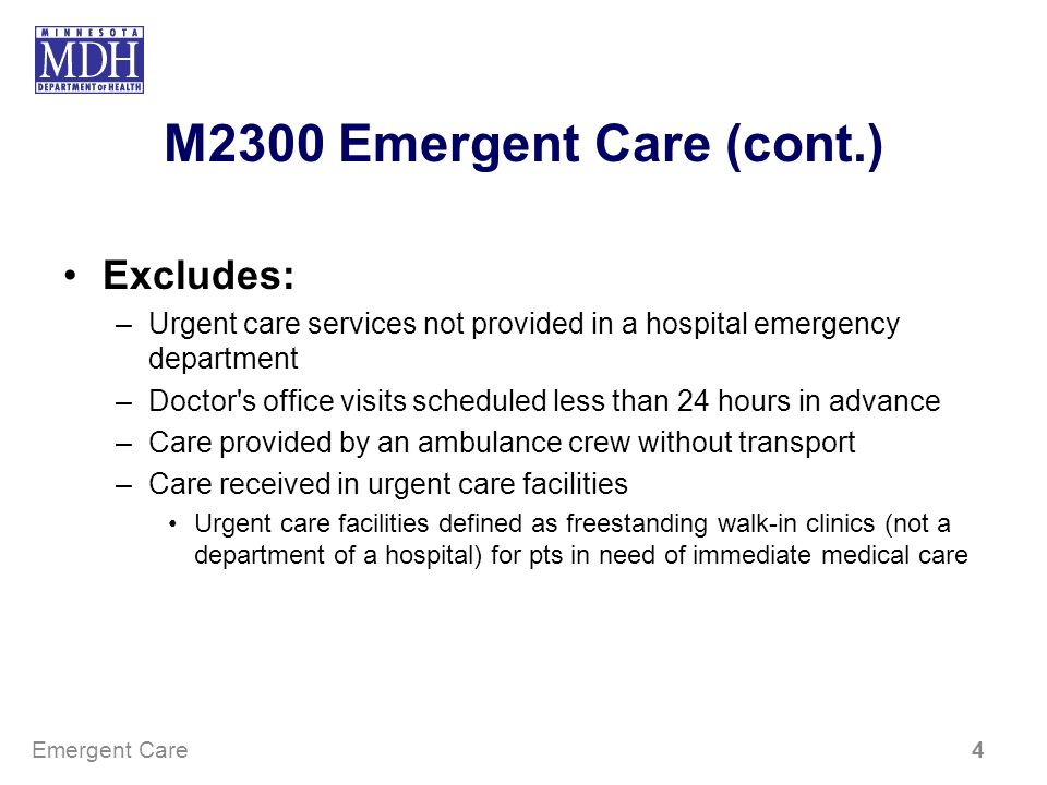 M2300 Emergent Care (cont.) Excludes: