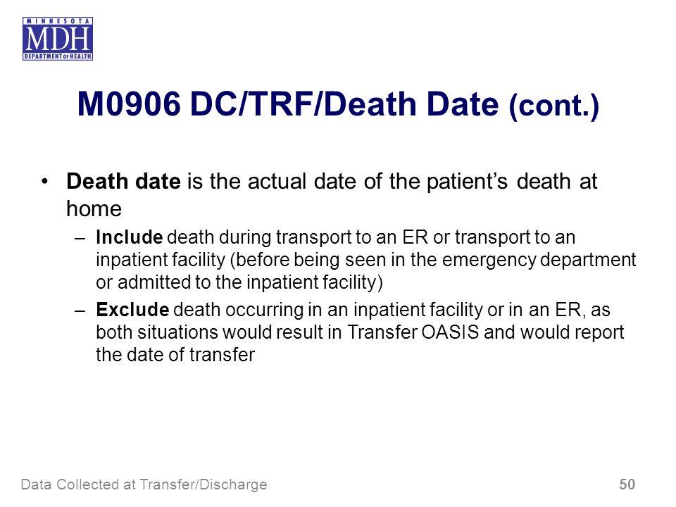 M0906 DC/TRF/Death Date (cont.)