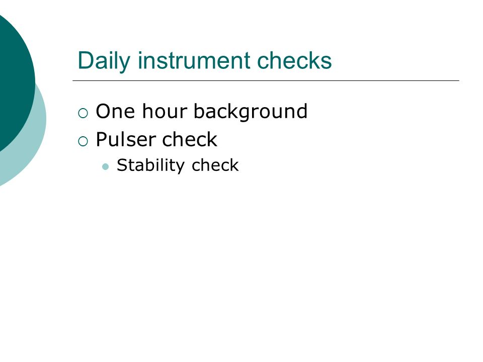 Daily instrument checks