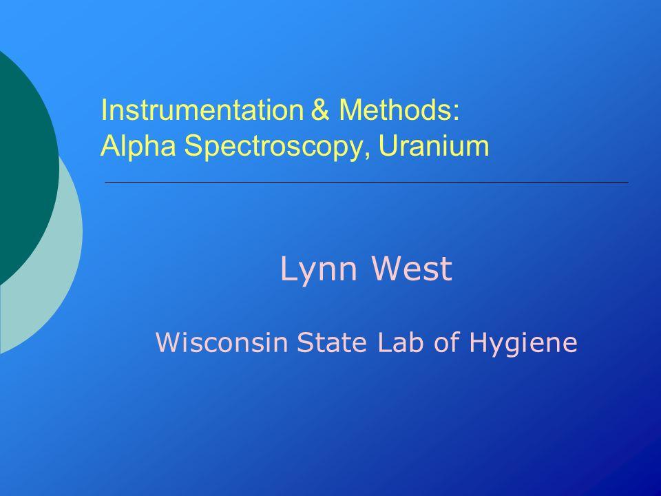 Instrumentation & Methods: Alpha Spectroscopy, Uranium