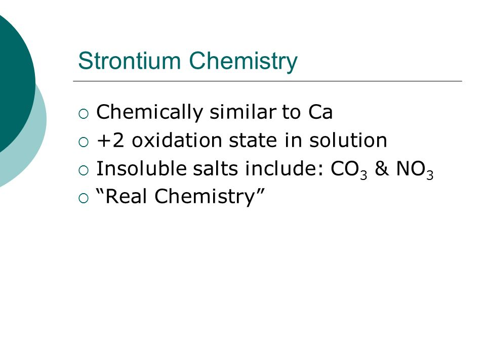 Strontium Chemistry Chemically similar to Ca
