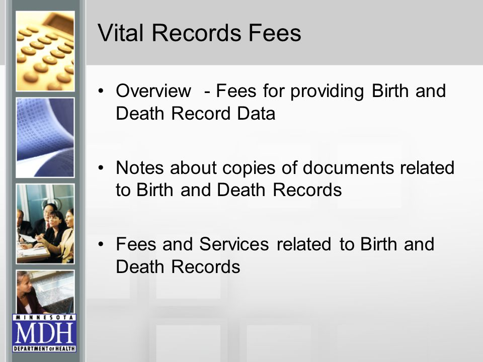 Vital Records Fees Overview - Fees for providing Birth and Death Record Data. Notes about copies of documents related to Birth and Death Records.