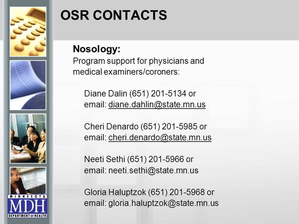 OSR CONTACTS Nosology: Program support for physicians and. medical examiners/coroners: Diane Dalin (651) 201-5134 or.
