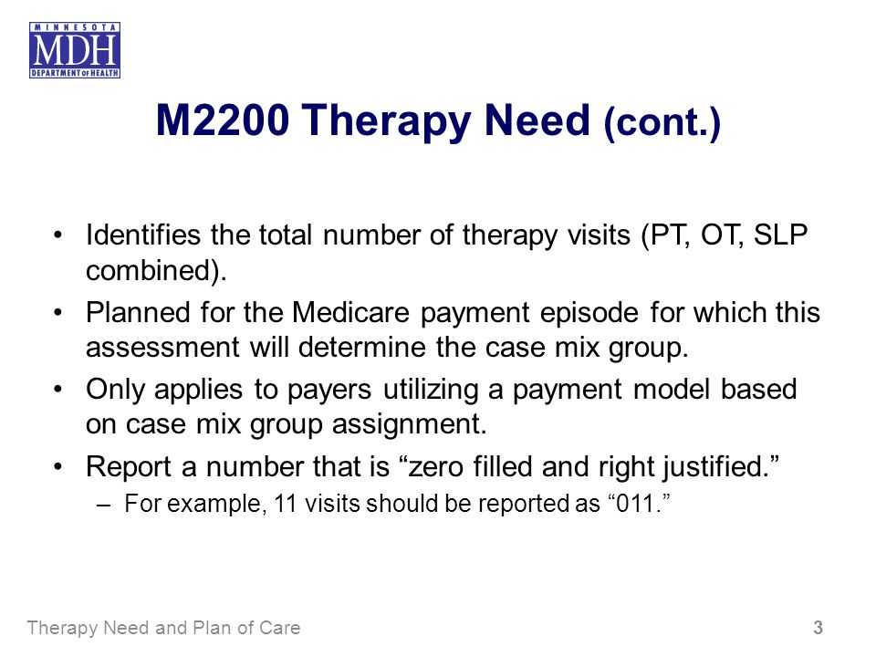 M2200 Therapy Need (cont.)Identifies the total number of therapy visits (PT, OT, SLP combined).
