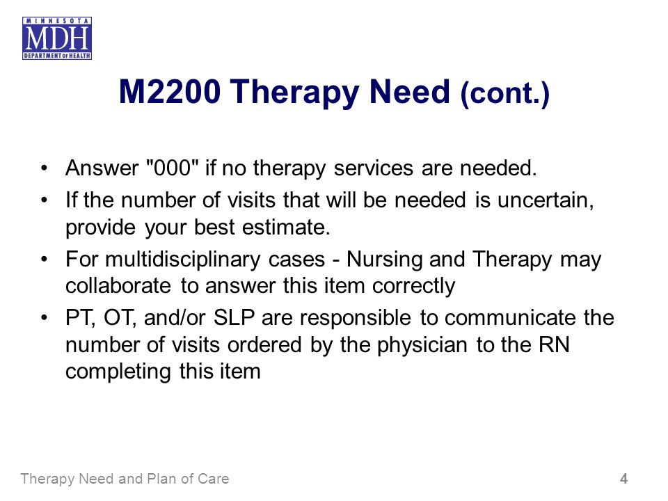 M2200 Therapy Need (cont.)Answer 000 if no therapy services are needed.