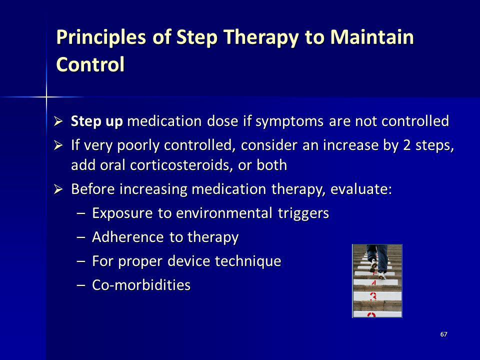 Principles of Step Therapy to Maintain Control