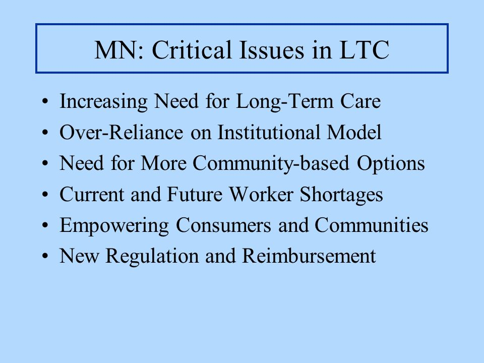 MN: Critical Issues in LTC