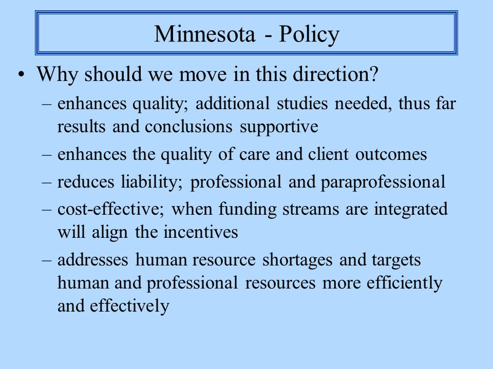 Minnesota - Policy Why should we move in this direction