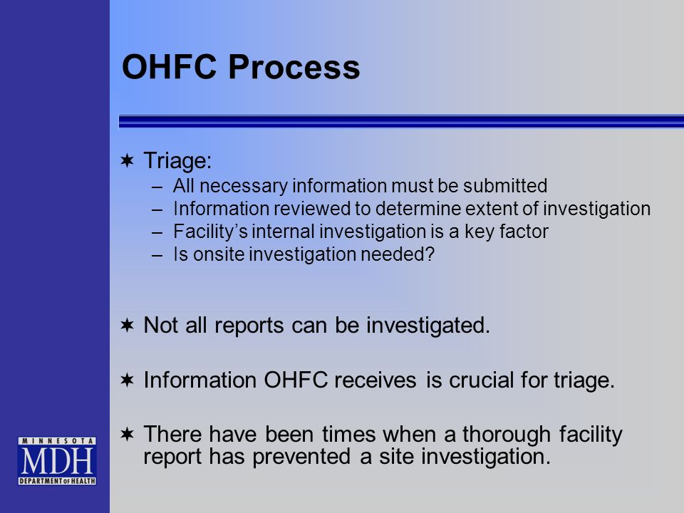 OHFC Process Triage: Not all reports can be investigated.