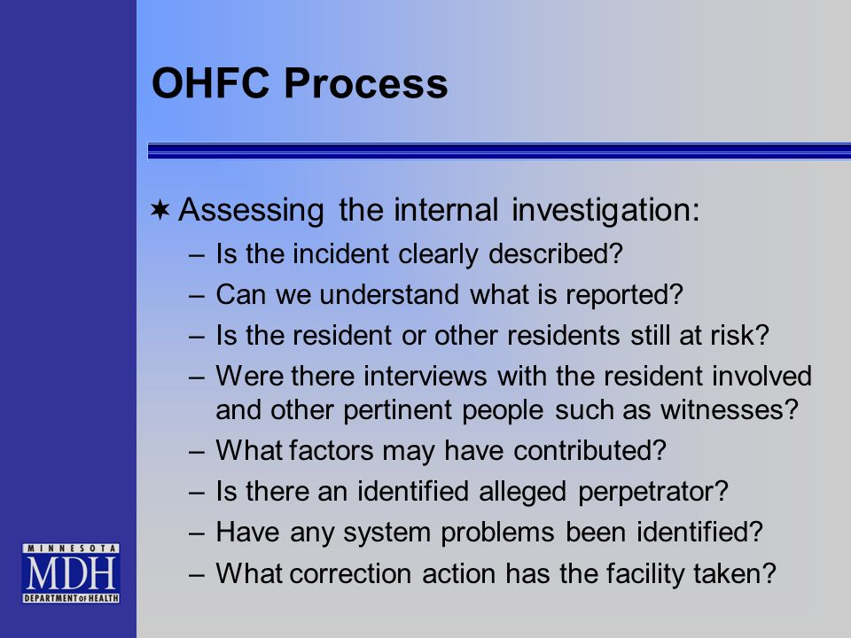 OHFC Process Assessing the internal investigation: