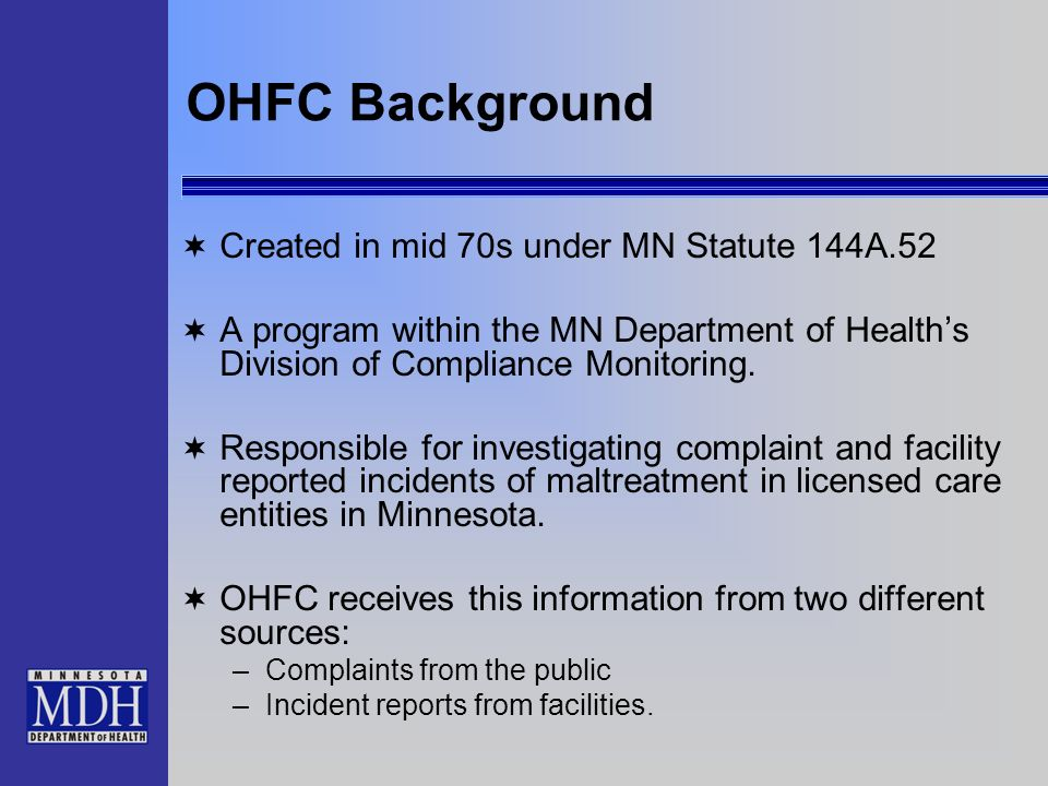 OHFC Background Created in mid 70s under MN Statute 144A.52