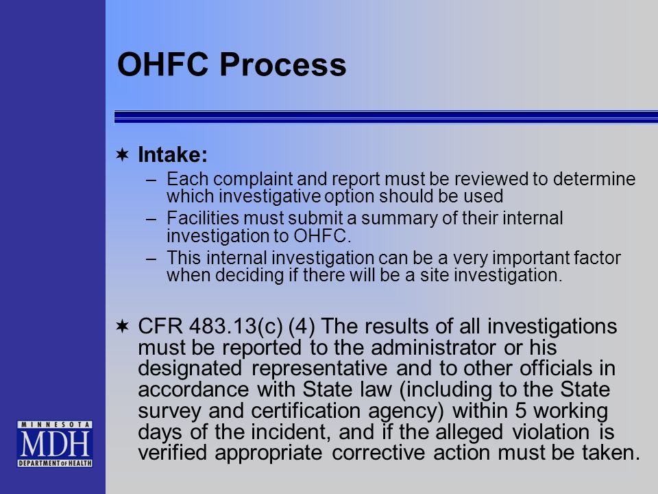 OHFC Process Intake: Each complaint and report must be reviewed to determine which investigative option should be used.