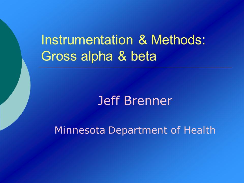 Instrumentation & Methods: Gross alpha & beta