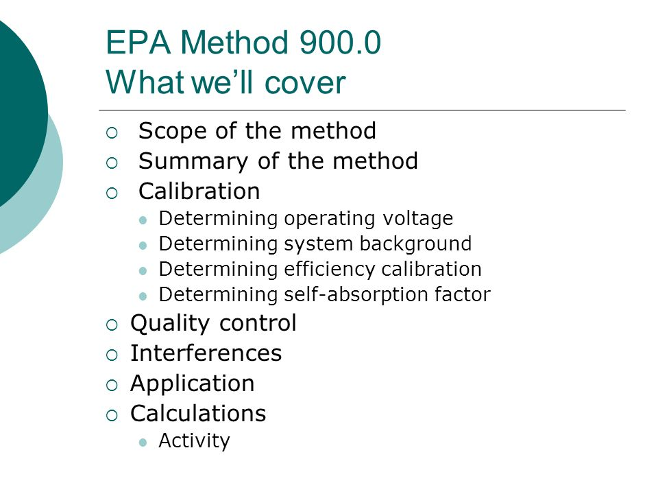 EPA Method 900.0 What we'll cover