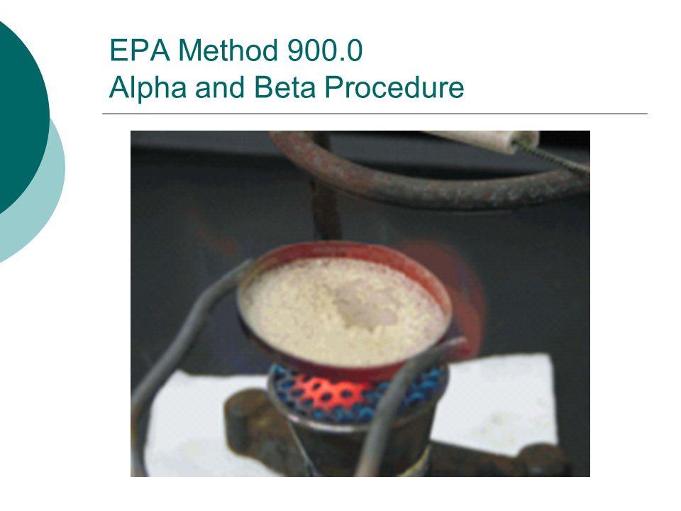 EPA Method 900.0 Alpha and Beta Procedure