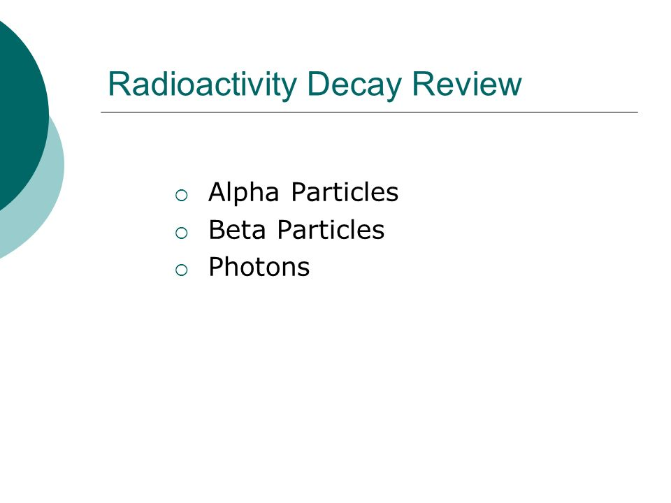 Radioactivity Decay Review