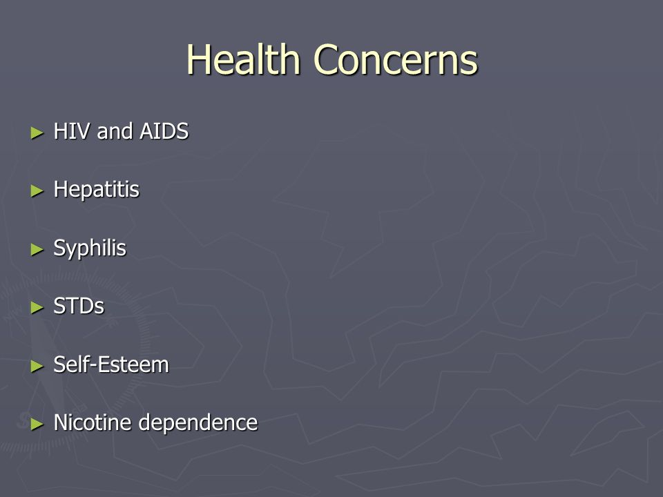 Health Concerns HIV and AIDS Hepatitis Syphilis STDs Self-Esteem
