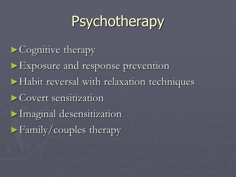 Psychotherapy Cognitive therapy Exposure and response prevention