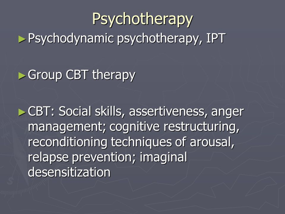 Psychotherapy Psychodynamic psychotherapy, IPT Group CBT therapy