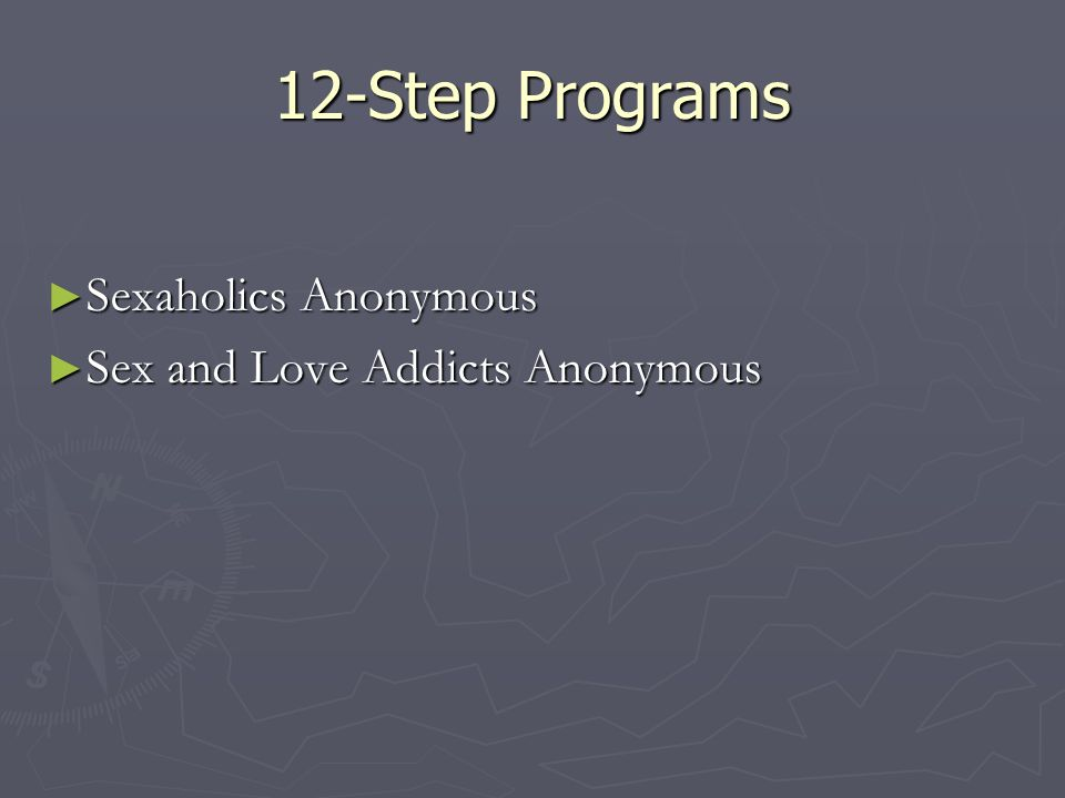 12-Step Programs Sexaholics Anonymous Sex and Love Addicts Anonymous