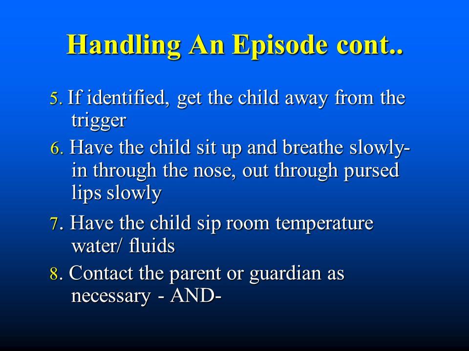 Handling An Episode cont..